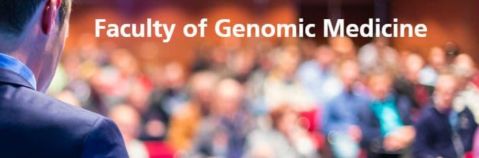 Faculty of Genomic Medicine